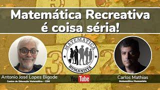 Matemática Recreativa é Coisa Séria! - com Antonio José Lopes Bigode e Carlos Mathias