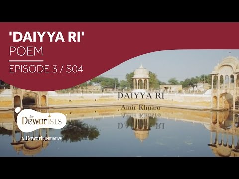 Daiyya Ri - Amir Khusro [Ep3 S04] | The Dewarists