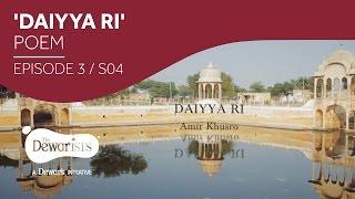 Daiyya Ri - Amir Khusro [Ep3 S04] | The Dewarists