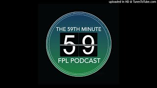 The 59th Minute FPL Podcast -  Double Gameweek 35 Preview - Fantasy Premier League