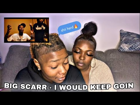 Big Scarr – I Would Keep Goin [Official Music Video] REACTION🔥
