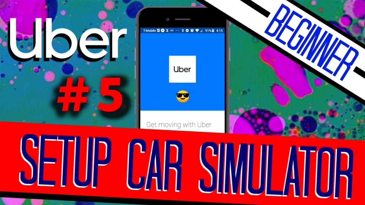 UBER Clone - Setup Your CAR SIMULATOR! Beginner Friendly #5