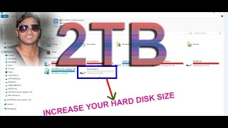 How to Increase the Size your Hard Disk Space up to 2TB in Window 10 2016