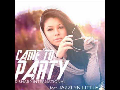 Jazzlyn Little - Came To Party (Studio Version)