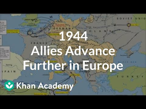 1944 - Allies advance further in Europe | The 20th century | World history | Khan Academy