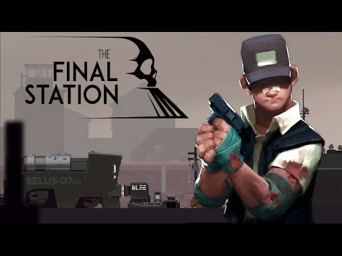 The Final Station -German- Minireview zur endzeitlichen Zugsimulation