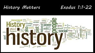 Moses: Faith for the Journey / History Matters / Exodus 1:11-22