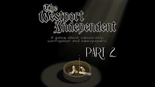 The Westport Independent - Part 2 - Deadline