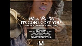 Miss Portia - It's Gon' Cost You | Directed By The Media King