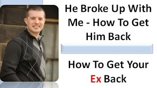 he broke up with me what to say to your ex boyfriend after a breakup