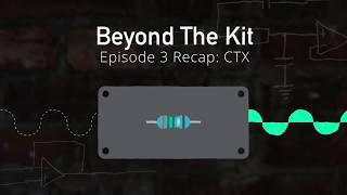 Beyond The Kit #3 Recap: CTX Colour