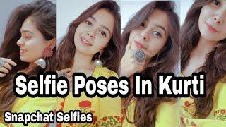 Selfie Pose For Girls Kurti Poses Snapchat Selfie Santoshi Megharaj