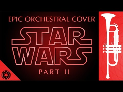 Star Wars | Epic Orchestral Cover Part II
