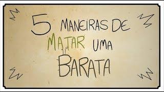 5 MANEIRAS DE MATAR UMA BARATA