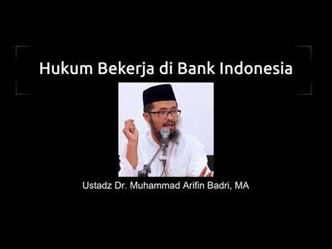 Hukum Bekerja di Bank Indonesia - Ustadz Dr. Muhammad Arifin Badri, MA