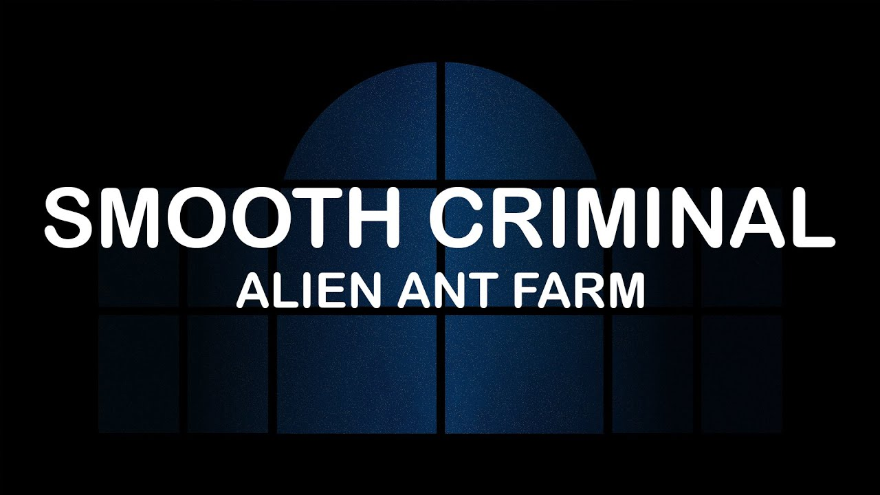 Alien Ant Farm Smooth Criminal Lyrics Lyric Video Youtube