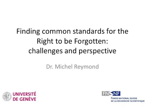Dr. Michel Reymond on Finding Common Standards for the Right to be Forgotten