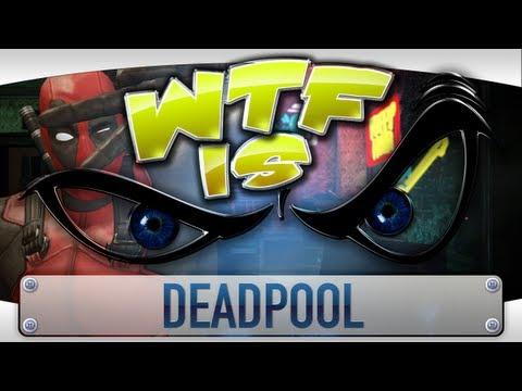► WTF Is... - Deadpool ?