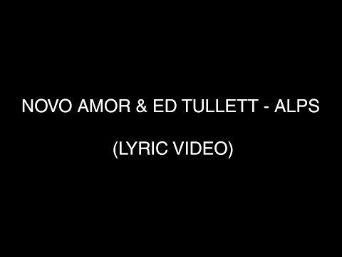 Novo Amor & Ed Tullett - Alps (Lyric Video)
