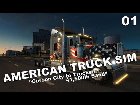 CARSON CITY TO TRUCKEE - 41,500LB SAND | American Truck Simulator [1.28 beta] | Part 1
