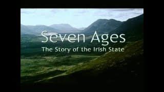 Seven Ages - The Story of the Irish State Part 1/2