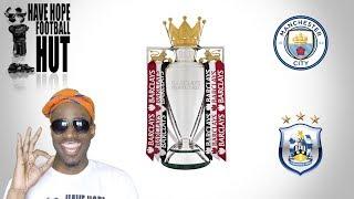Manchester City vs. Huddersfield Pre Match Analysis | Premier League Preview