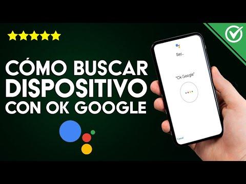 Cómo Configurar y Buscar un Dispositivo Cercano con Ok Google en Android