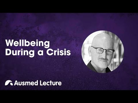 Wellbeing During A Crisis | Ausmed