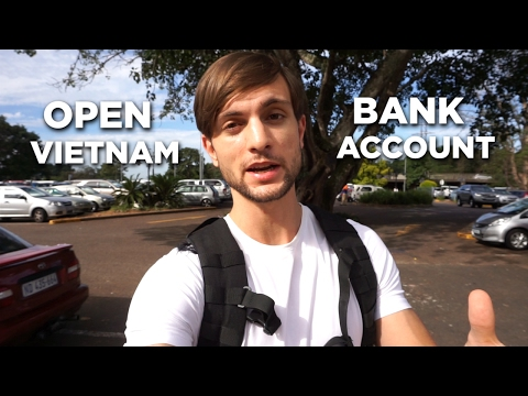 How To Open A Bank Account In Vietnam | Teaching English In
