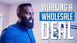 Wholesaling Real Estate | Working a Wholesale Deal