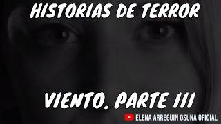 HISTORIAS DE TERROR: Viento. Parte III