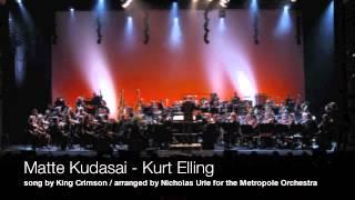 Matte Kudasai w/ Kurt Elling & the Metropole Orchestra arr. Nicholas Urie