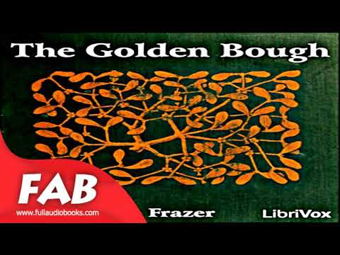 The Golden Bough Part 1/4 Full Audiobook by James FRAZER by Non-fiction, Religion
