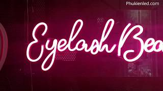 Tự làm đèn Led Neon chữ Eyelash Beauty treo tường trang trí - Phukienled.com