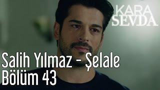Download lagu Kara Sevda 43 Bölüm Salih Yılmaz Şelale MP3