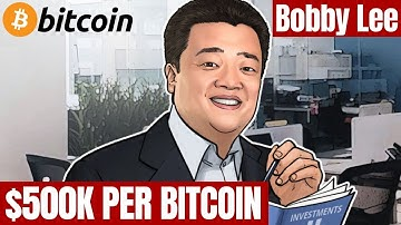 BOBBY LEE: $500K Bitcoin Price 'Flippening' of Gold Will Come by 2028! | $8 Trillion BTC Market Cap