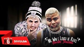 MC WM & LOUCO DE REFRI - NOVINHA TARADINHA