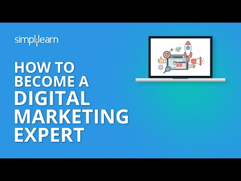 How to Become A Digital Marketing Expert   Digital Marketing Course For Beginners   Simplilearn
