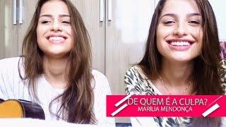 Baixar De quem é a culpa? - Marilia Mendonça (Cover) Júlia e Rafaela