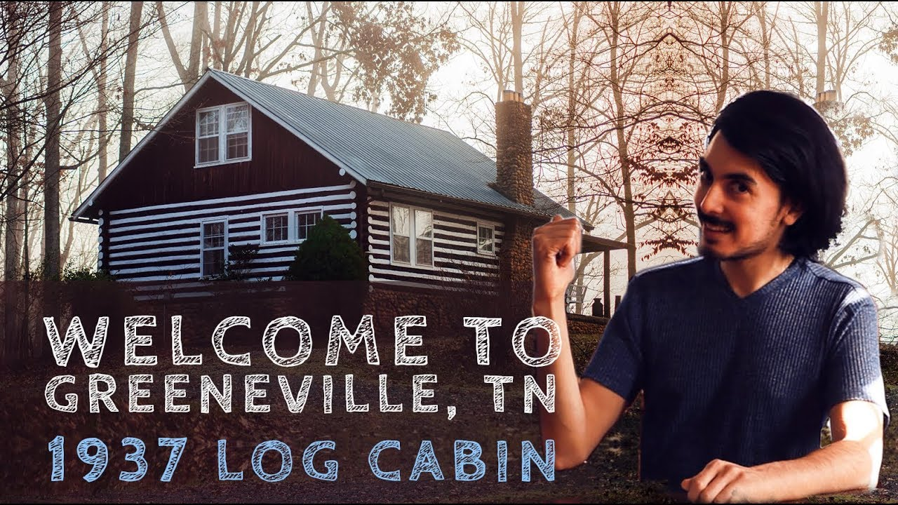 Greeneville TN: Ep 7 - 1937 Log Cabin
