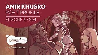 Amir Khusro - Poet Profile [Ep3 S04] | The Dewarists