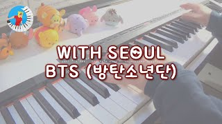 Video BTS (방탄소년단) – 'WITH SEOUL'   Piano Cover + Orchestra download MP3, 3GP, MP4, WEBM, AVI, FLV Maret 2018