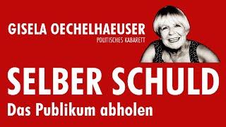 Gisela Oechelhaeuser SELBER SCHULD - Das Publikum abholen