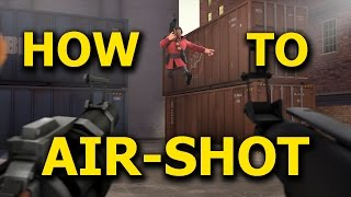 TF2: How to Master Getting Air-Shots [Soldier/Demo Tutorial]