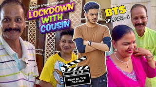 ( BEHIND THE SCENES ) LOCKDOWN WITH COUSIN || Rachit Rojha