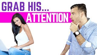 5 Simple Tricks to Get a Guy's Attention (You Won't BELIEVE #3)