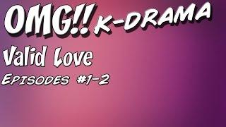 Video Valid Love [Episodes 1-2] Recap | OMG!! K-Drama download MP3, 3GP, MP4, WEBM, AVI, FLV November 2019