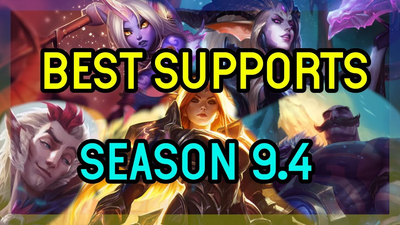 BEST SUPPORTS TO PLAY SEASON 9 - PATCH 9 4 LEAGUE OF LEGENDS SUPPORT TIER  LIST