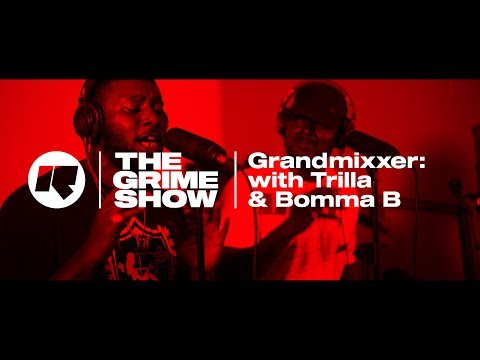 The Grime Show: Grandmixxer with Trilla & Bomma B