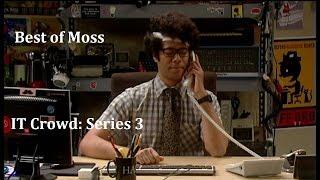 Best of Moss. IT Crowd Series 3.